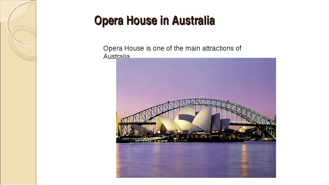 Opera House in Australia Opera House is one of the main attractions of Austra...
