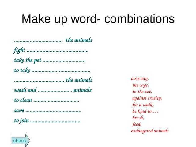 Make up word- combinations .................................. the animals fig...