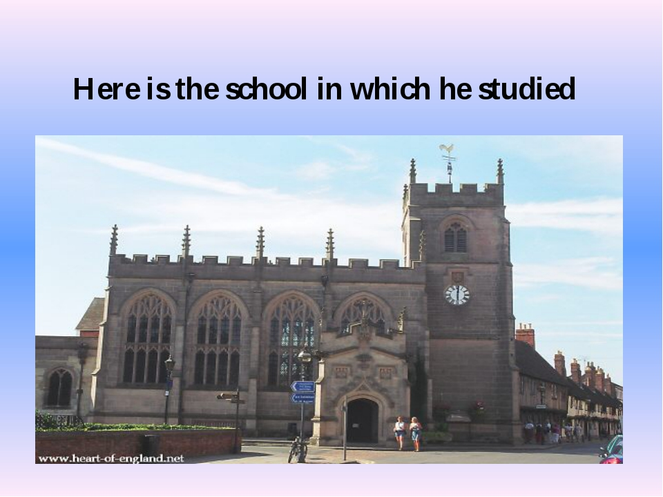 Here is the school in which he studied