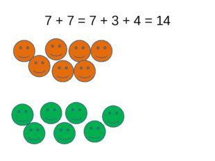 7 + 7 = 7 + 3 + 4 = 14