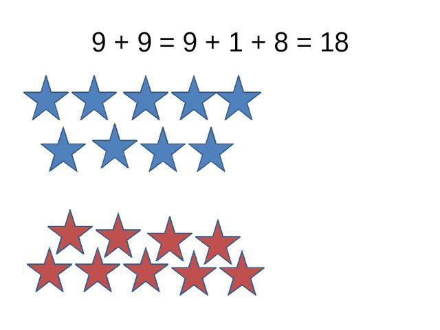 9 + 9 = 9 + 1 + 8 = 18