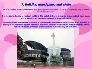 """7. Building grand piano and violin It"""" musical"""" the building in the form of"""