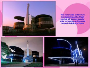 This remarkable architecture the displaying pride of high musical art, became