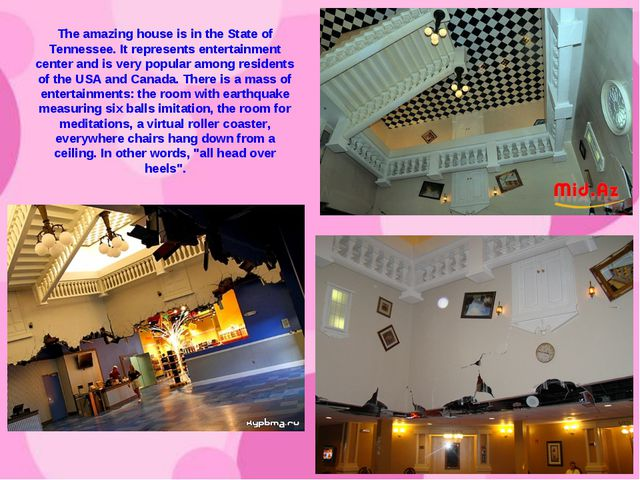 The amazing house is in the State of Tennessee. It represents entertainment c...