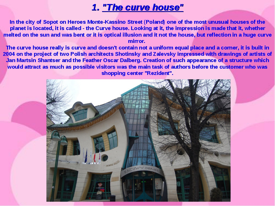 """1. """"The curve house"""" In the city of Sopot on Heroes Monte-Kassino Street (Pol..."""