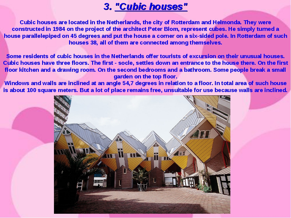 "3. ""Cubic houses"" Cubic houses are located in the Netherlands, the city of Ro..."