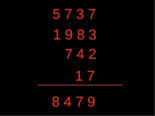 8 4 7 9 5 7 3 7 1 9 8 3 7 4 2 1 7