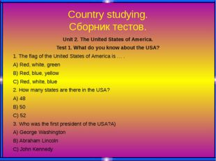 Country studying. Сборник тестов. Unit 2. The United States of America. Test