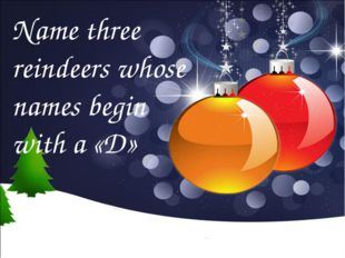 Name three reindeers whose names begin with a «D»
