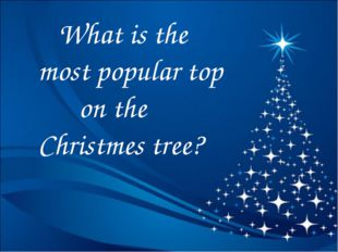 What is the most popular top on the Christmes tree?