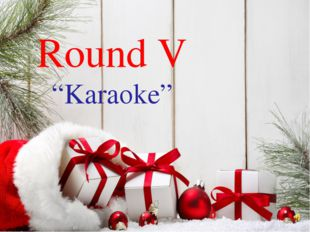 """Round V """"Karaoke"""""""