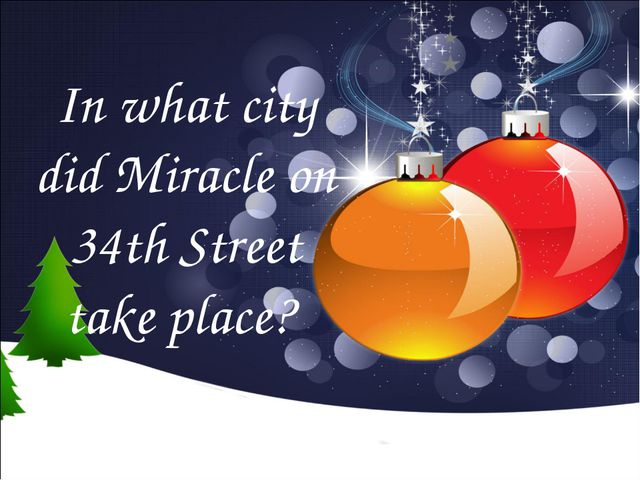 In what city did Miracle on 34th Street take place?