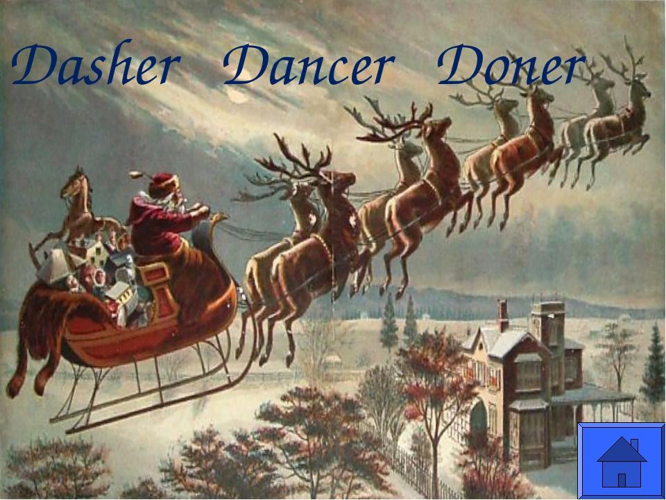 Dasher Dancer Doner