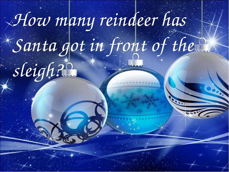 How many reindeer has Santa got in front of the sleigh?