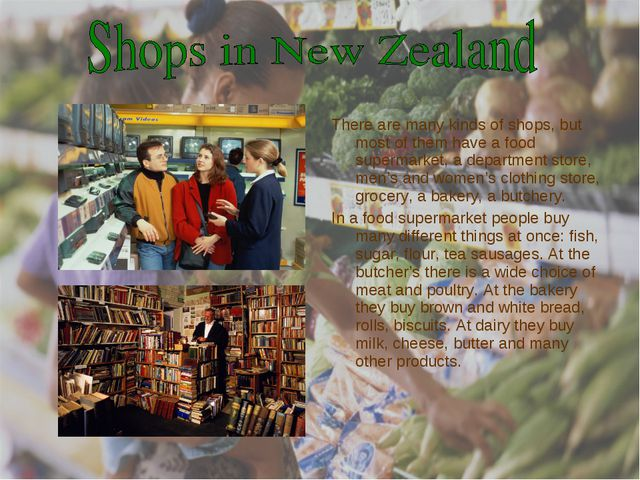 There are many kinds of shops, but most of them have a food supermarket, a de...