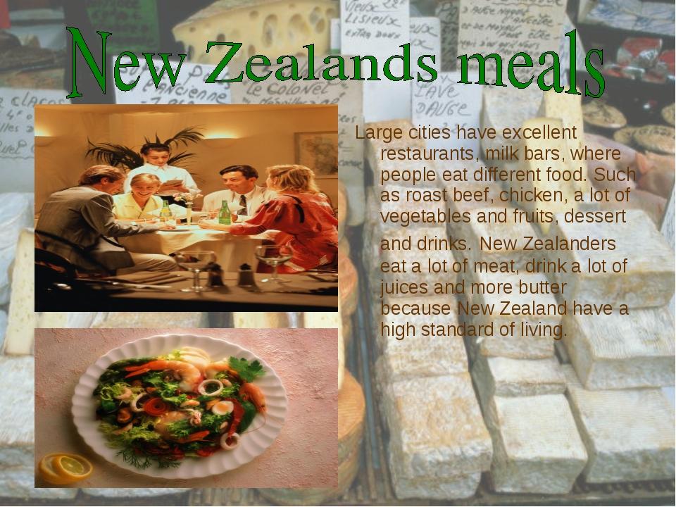 Large cities have excellent restaurants, milk bars, where people eat differen...