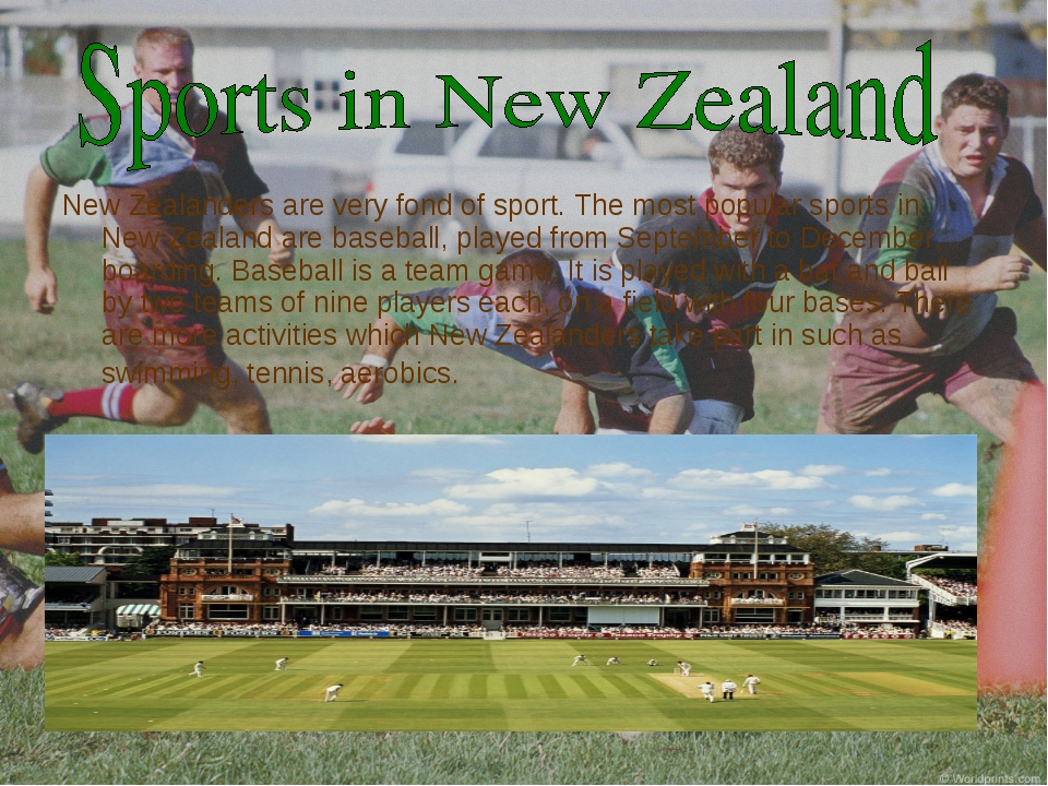 New Zealanders are very fond of sport. The most popular sports in New Zealand...