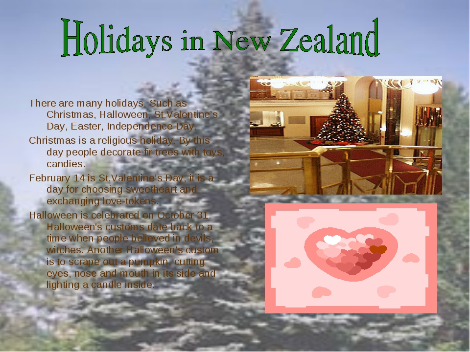 There are many holidays. Such as Christmas, Halloween, St.Valentine's Day, Ea...