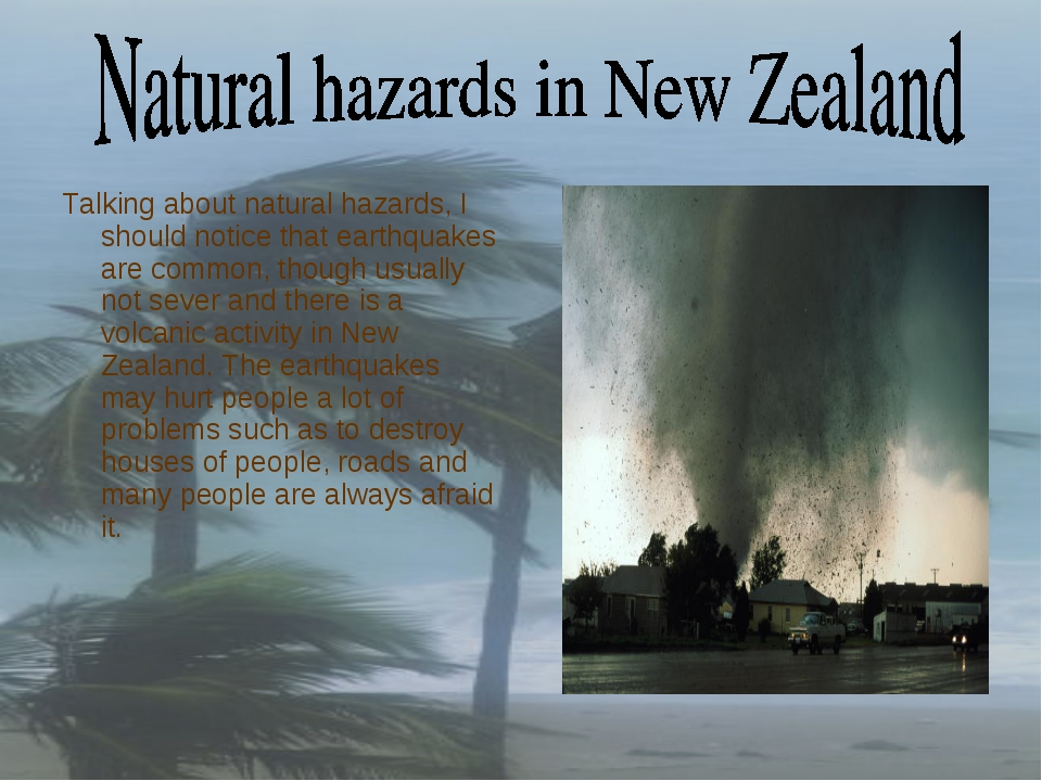 Talking about natural hazards, I should notice that earthquakes are common, t...
