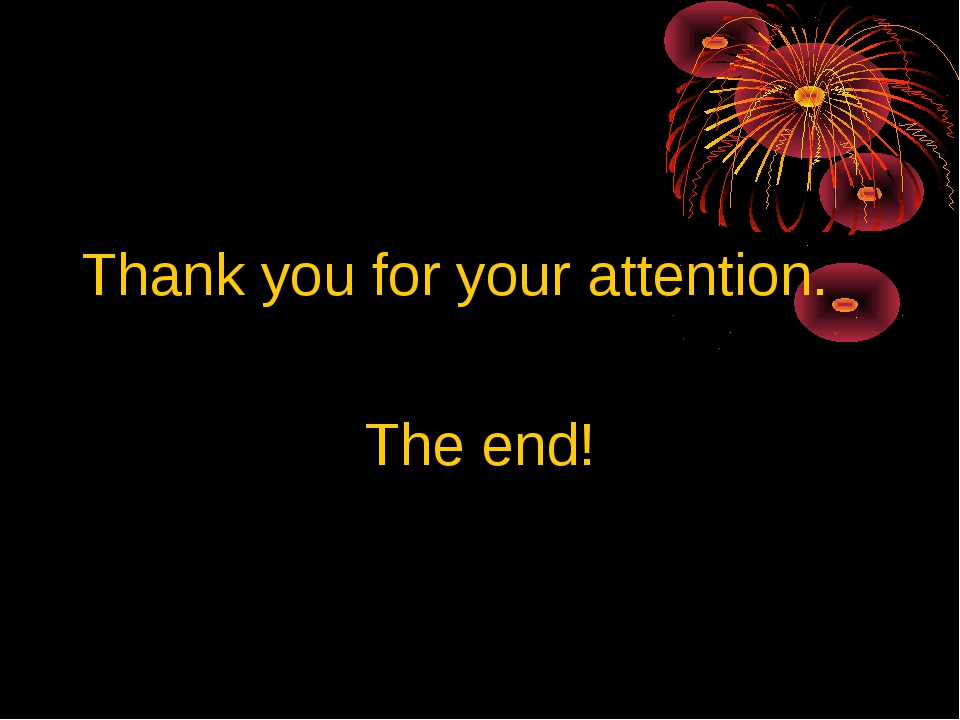 Thank you for your attention. The end!