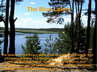 The Blue Lakes The beauty of the Blue Lakes attracts a lot of tourists to thi