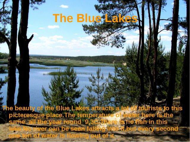 The Blue Lakes The beauty of the Blue Lakes attracts a lot of tourists to thi...
