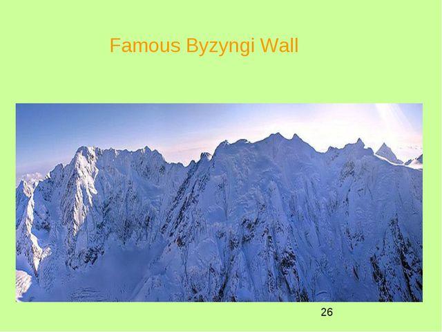 Famous Byzyngi Wall
