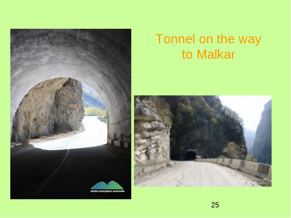 Tonnel on the way to Malkar