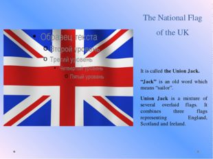 """The National Flag of the UK It is called the Union Jack. """"Jack"""" is an old wor"""