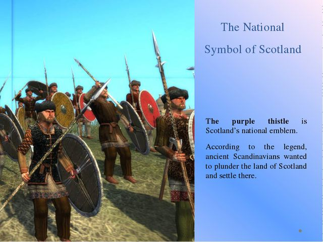The National Symbol of Scotland The purple thistle is Scotland's national emb...
