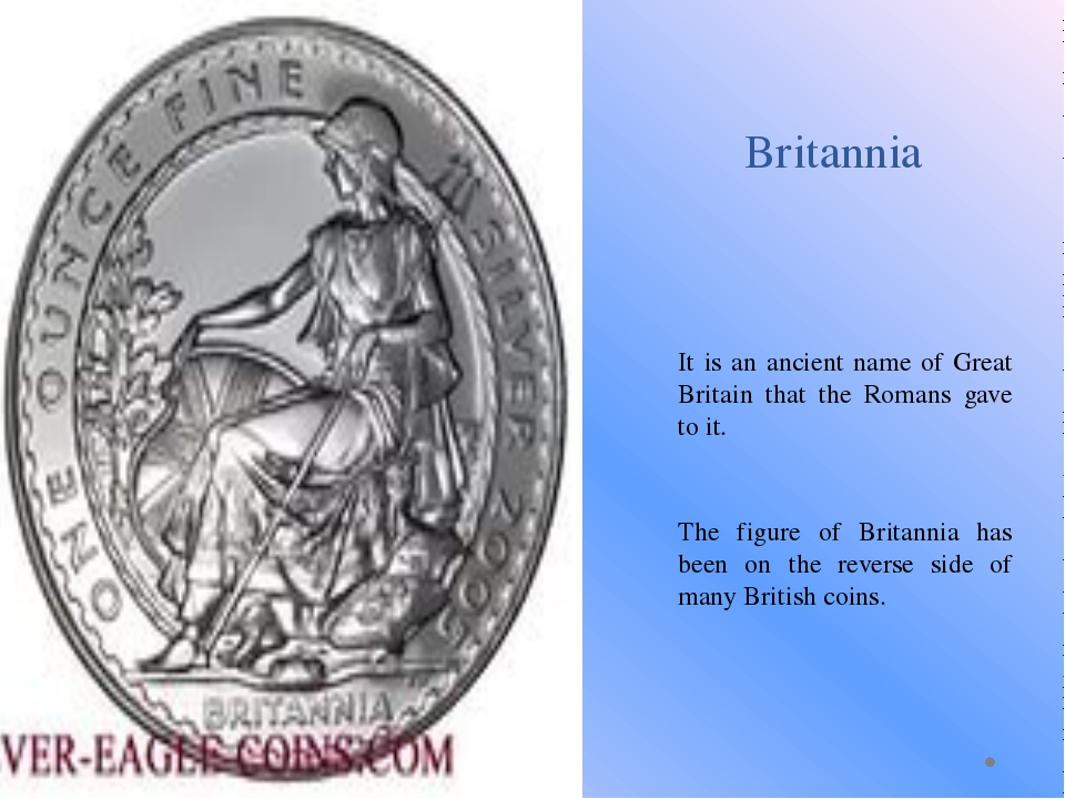 Britannia It is an ancient name of Great Britain that the Romans gave to it....