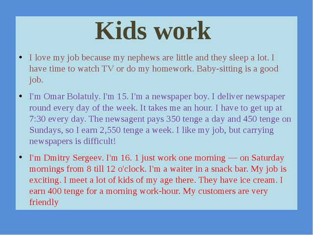 I love my job because my nephews are little and they sleep a lot. I have tim...