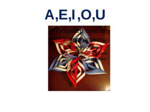 A,E,I,O,U