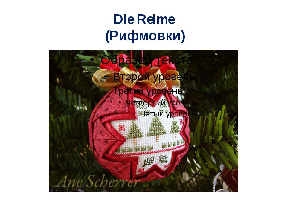 Die Reime (Рифмовки)