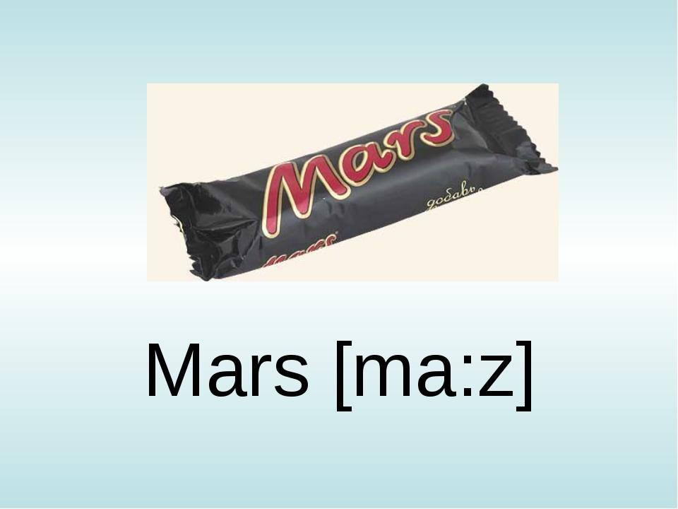 Mars [ma:z]