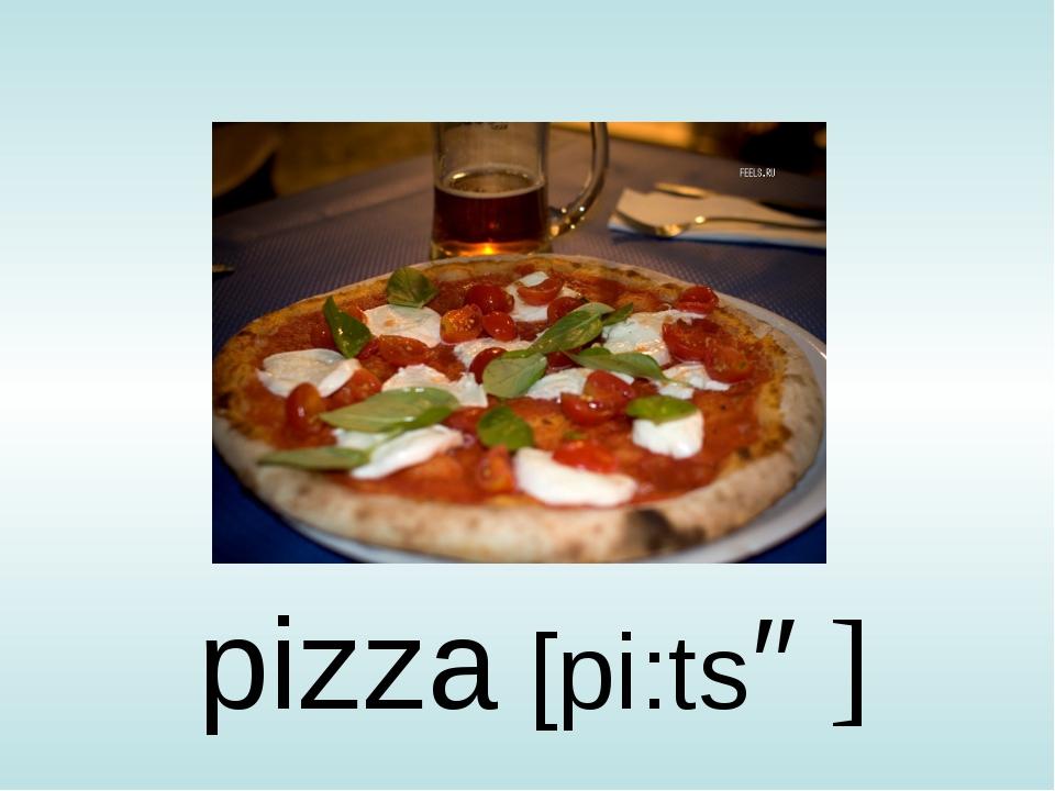 pizza [pi:tsə]