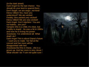 (In the dark street) Dark Angel-So the last chance . You should do your best