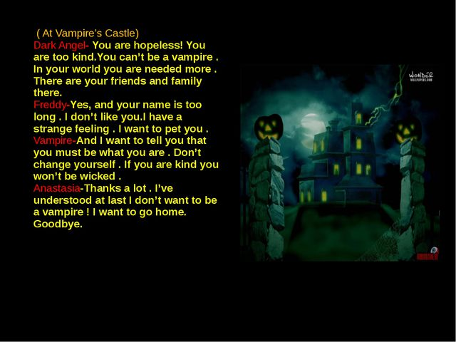 ( At Vampire's Castle) Dark Angel- You are hopeless! You are too kind.You ca...