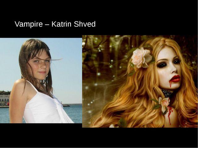 Vampire – Katrin Shved