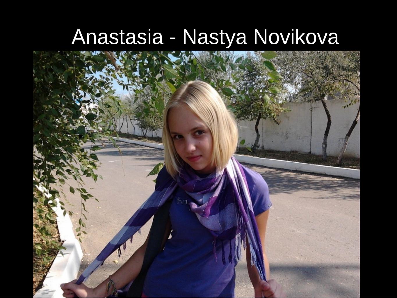 Anastasia - Nastya Novikova