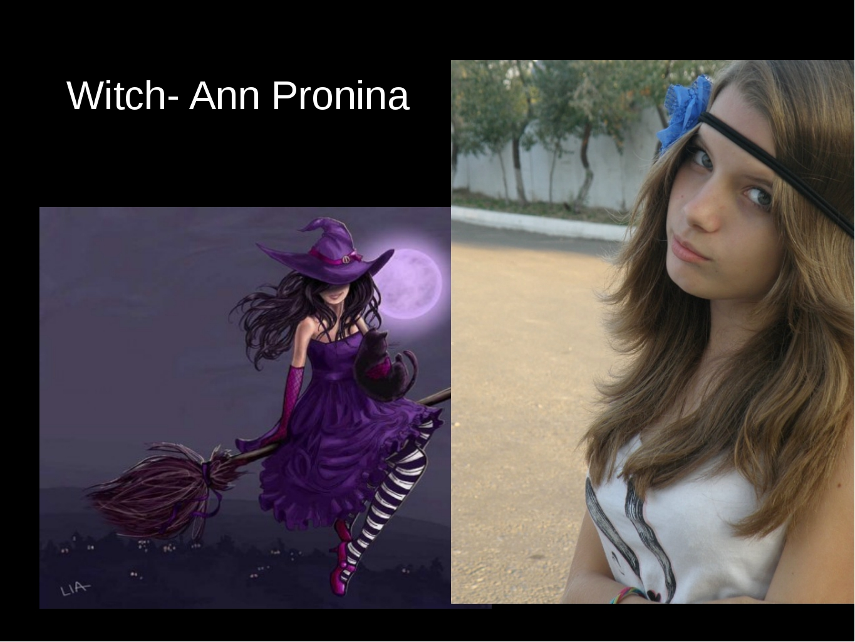 Witch- Ann Pronina