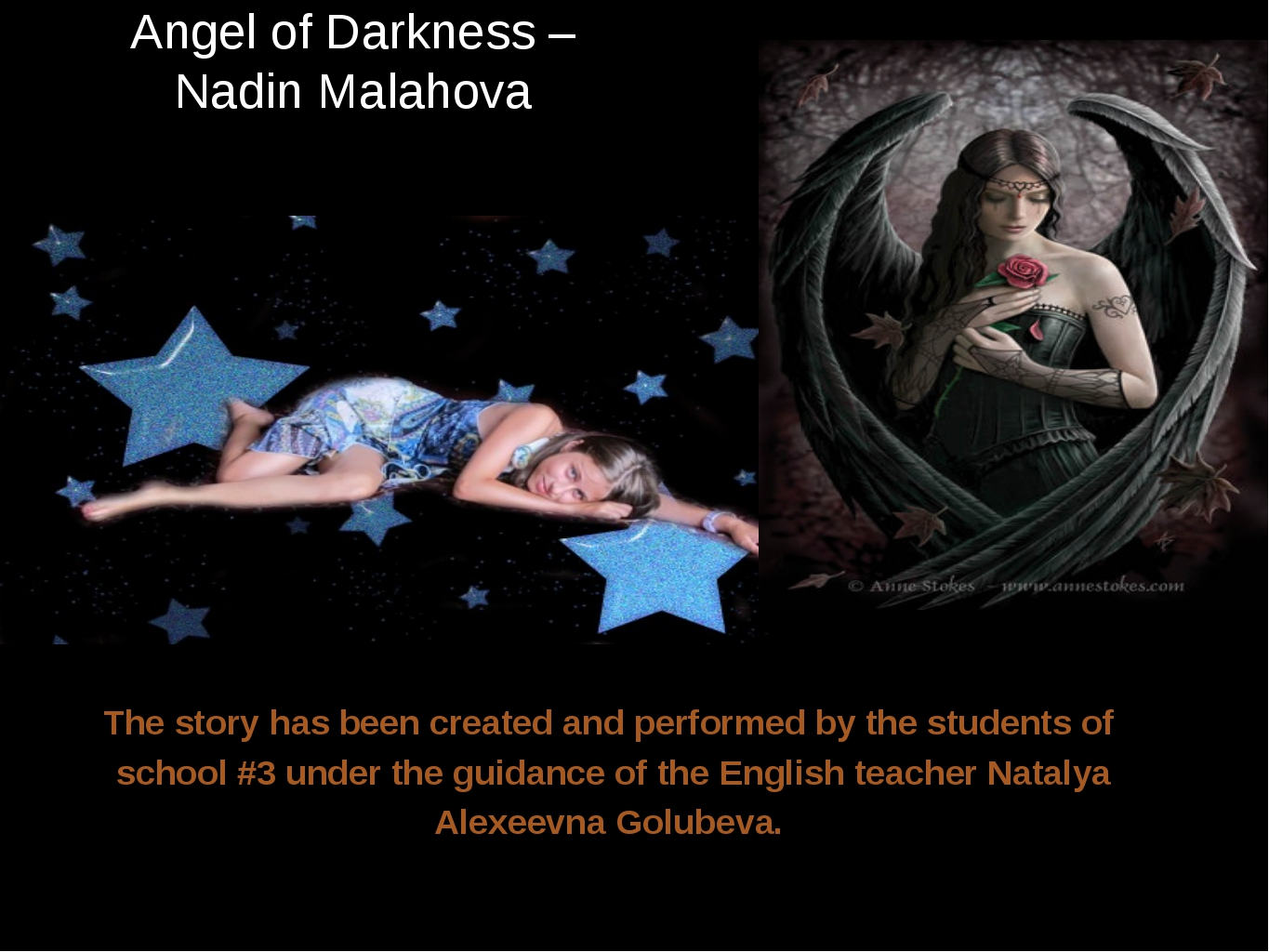 Angel of Darkness – Nadin Malahova The story has been created and performed b...