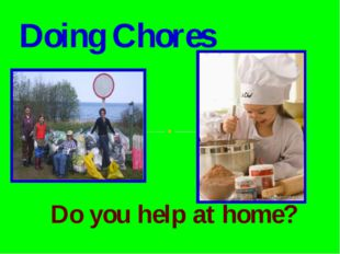 Do you help at home? Doing Chores