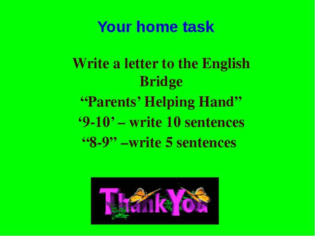 "Your home task Write a letter to the English Bridge ""Parents' Helping Hand"" '..."