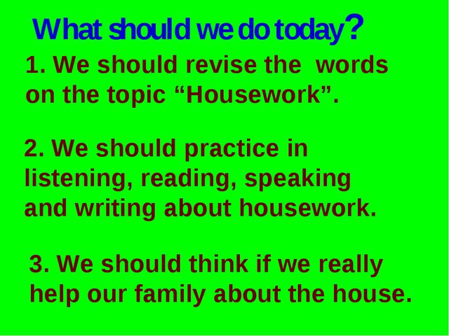 "What should we do today? 1. We should revise the words on the topic ""Housewor..."