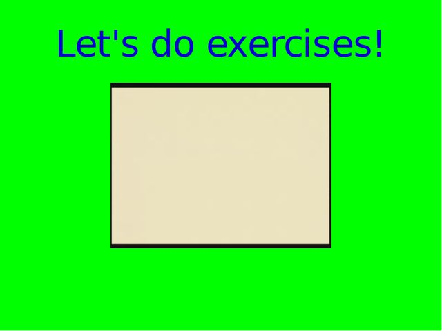 Let's do exercises!