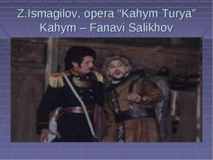 "Z.Ismagilov, opera ""Kahym Turya"" Kahym – Fanavi Salikhov"