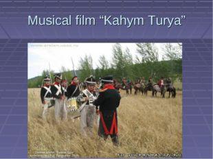 "Musical film ""Kahym Turya"""