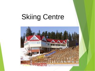 Skiing Centre