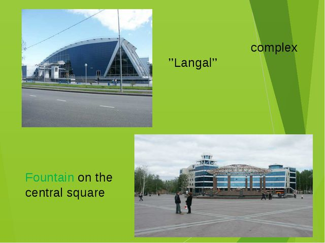 Entertainment complex ''Langal'' Fountain on the central square